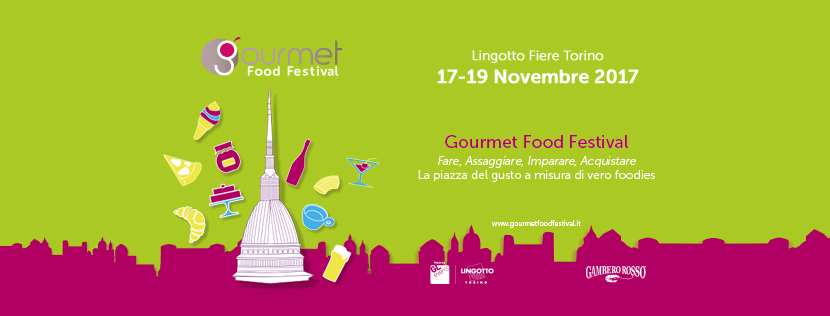 Gourmet Food Festival 2017 Eventi, serate..robe