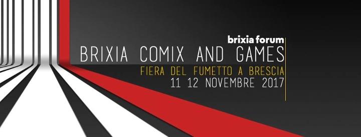 Brixia Comix and Games 2017 Eventi, serate..robe