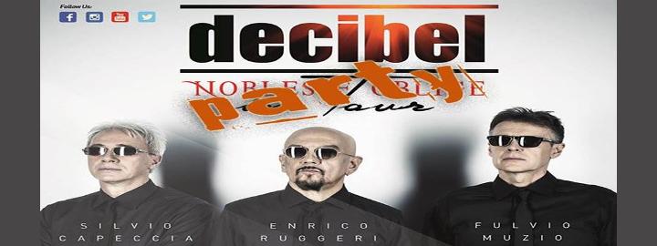 Decibel Party Fine Tour 2017  Eventi, serate..robe