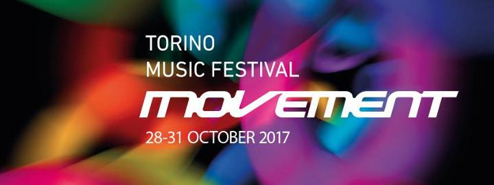 Movement Torino Music Festival 2017 Eventi, serate..robe