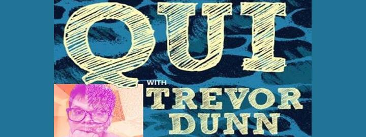 QUI Trevor Dunn Eventi, serate..robe