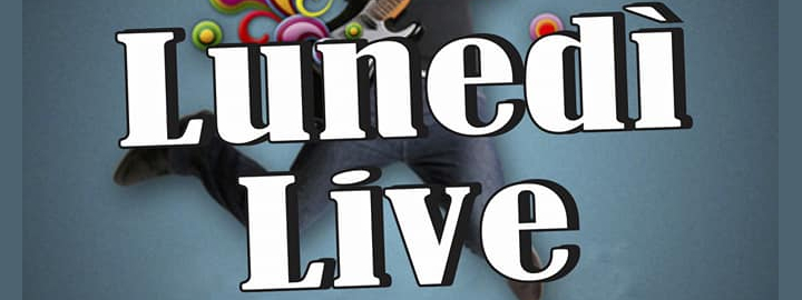 Lunedì Live Eventi, serate..robe