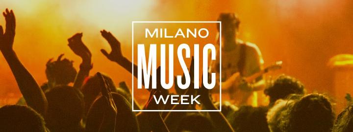 Milano Music Week 2017 Eventi, serate..robe
