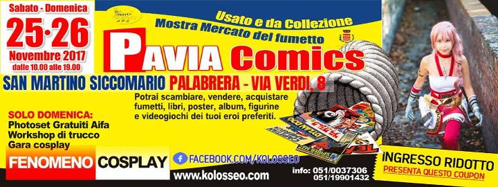 Pavia Comics 2017 Eventi, serate..robe