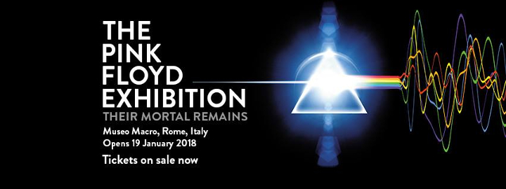 The Pink Floyd Exhibition Their Mortal Remains Eventi, serate..robe