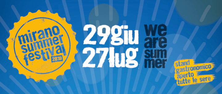Mirano Summer Festival 20181 Eventi, serate..robe