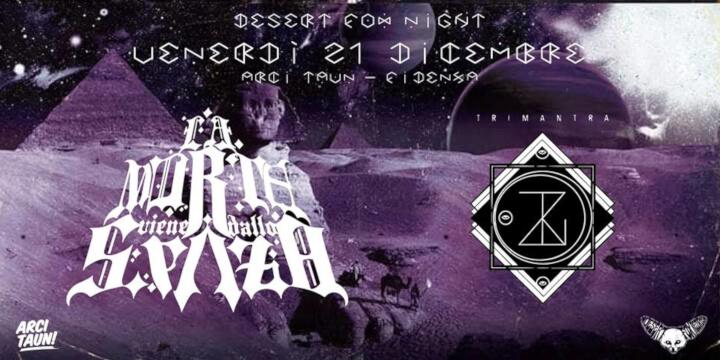 Desert Fox Night: La Morte Viene dallo Spazio + Trimantra