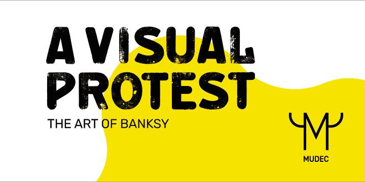 The Art of Bansky a Visual Protest Eventi, serate..robe