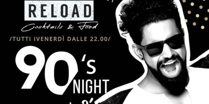 90s Night Reload Mizzo DJ Eventi, serate..robe