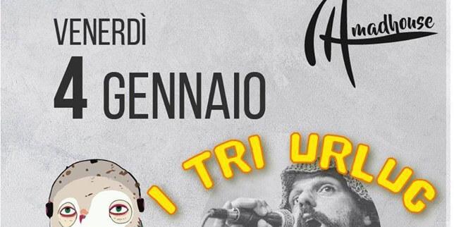 I Tri Urluc e DJ Maurizio Popi al Madhouse