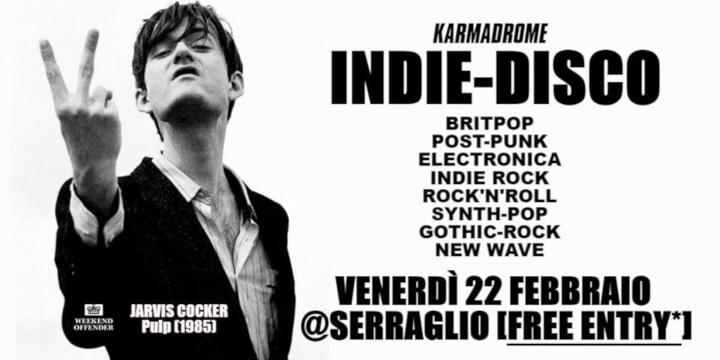Karmadrome: Indie-Disco at Serraglio