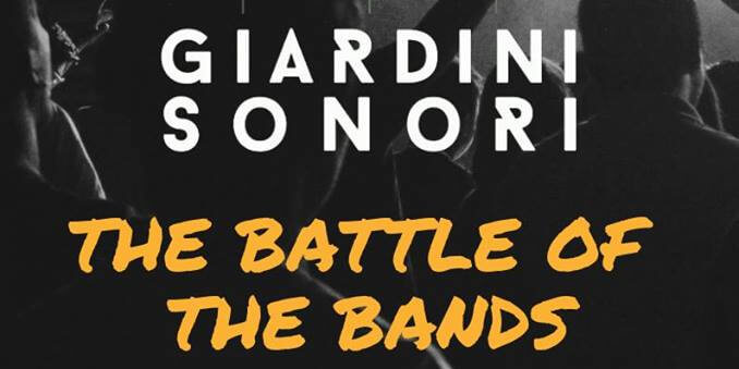 Giardini Sonori The Battle of the Bands Eventi, serate..robe