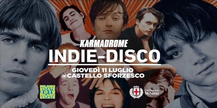 Karmadrome: Indie-Disco - Castello Sforzesco - Milano