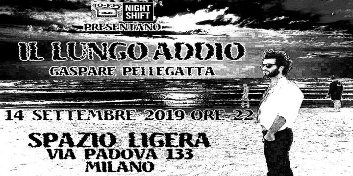 Il Lungo Addio + Gaspare Pellegatta