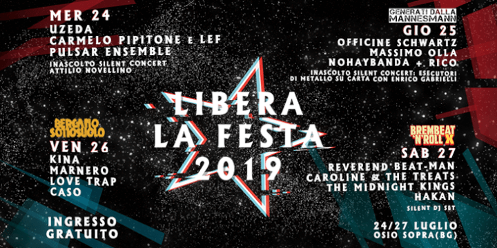 Libera la Festa 2019 Eventi, serate..robe