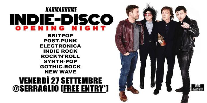 Karmadrome: Indie-Disco @Serraglio