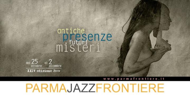 ParmaJazz Frontiere Festival 2019