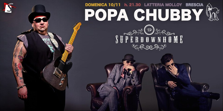 Popa Chubby + Superdownhome at Latteria Molloy