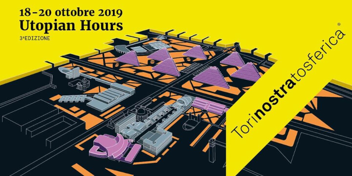 Torino Stratosferica Utopian Hours 2019 Eventi, serate..robe