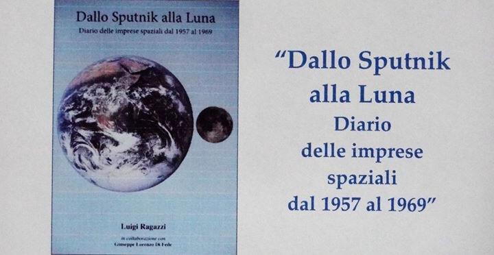 Dallo Sputnik alla Luna - Le imprese spaziali dal 1957 al 1969