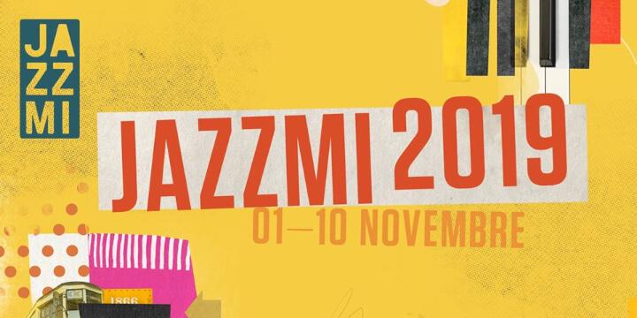 JazzMi 2019 Eventi, serate..robe