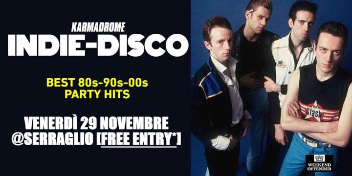 Karmadrome Indie Disco Party Hits Serraglio Eventi, serate..robe