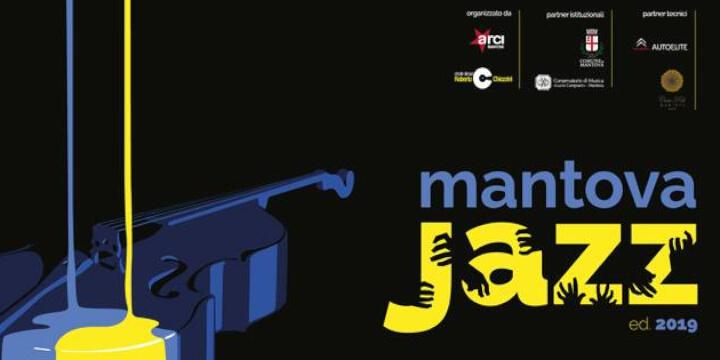 Mantova Jazz 2019 Eventi, serate..robe