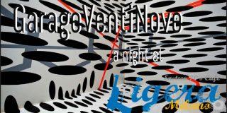 GarageVentiNove – A Night at Ligera