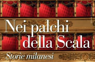 Nei palchi della Scala. Storie milanesi