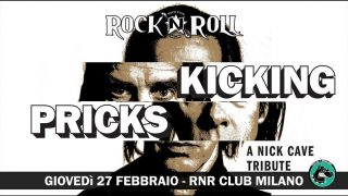 Kicking Pricks – a Nick Cave Tribute – Rock'n'Roll Milano