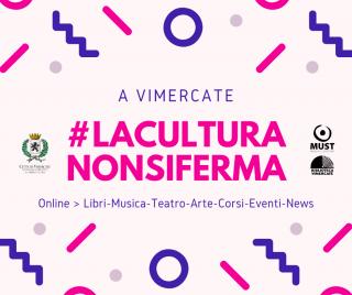 #LACULTURANONSIFERMA #A_VIMERCATE