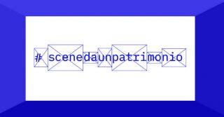 #scenedaunpatrimonio