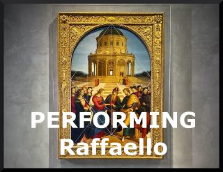 Performing Raffaello
