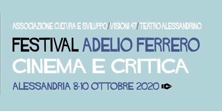 Festival Adelio Ferrero Cinema e Critica Alessandria Eventi, serate..robe