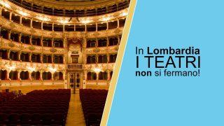 #inLombardia i Teatri non si fermano