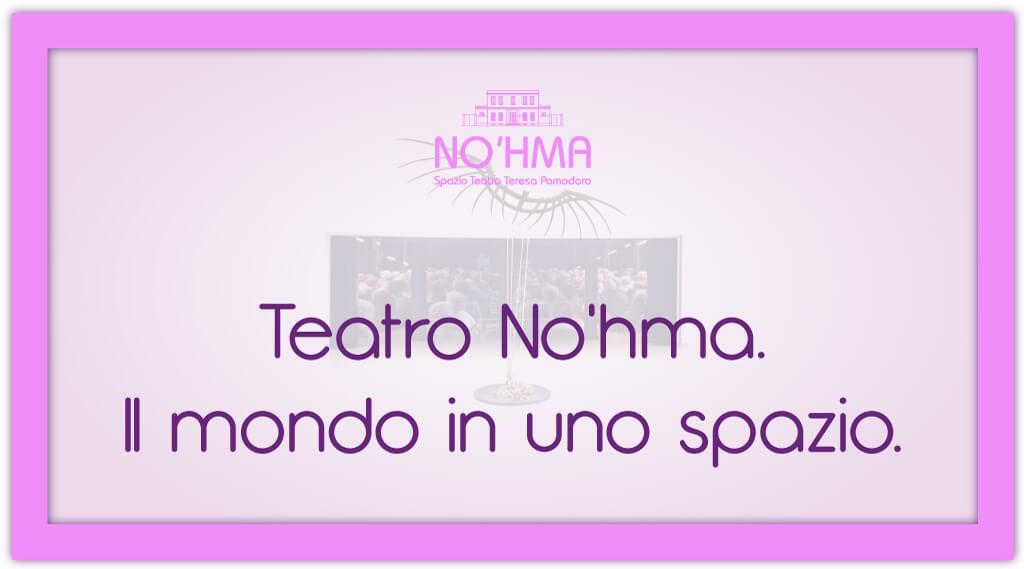 121455611 3795977910421844 2599166359257311747 o Spazio Teatro NO'HMA