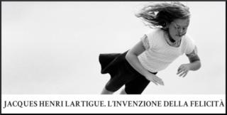 A Milano – JACQUES HENRI LARTIGUE. L'invenzione della felicità