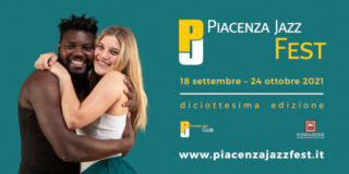 Piacenza Jazz Fest 2021 – XVIII edizione